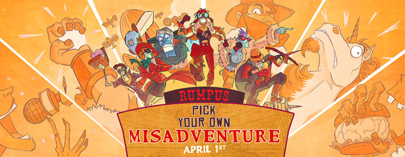 Rumpus:  Pick Your Own Misadventure