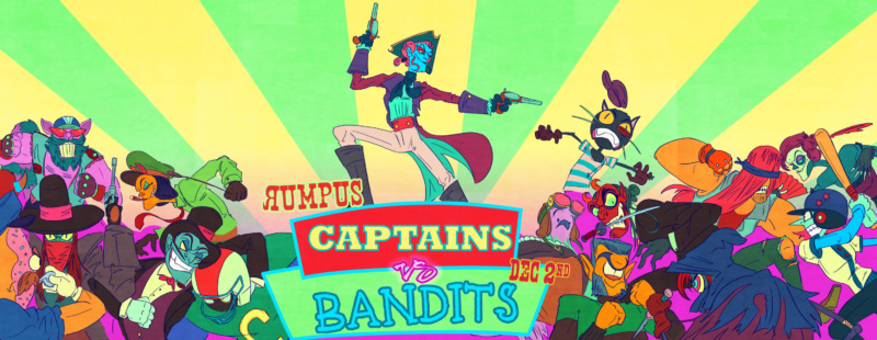 Rumpus presents: Captains vs Bandits!