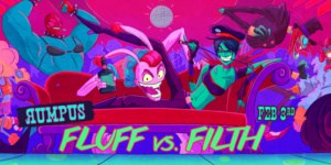 Rumpus: Fluff vs Filth!
